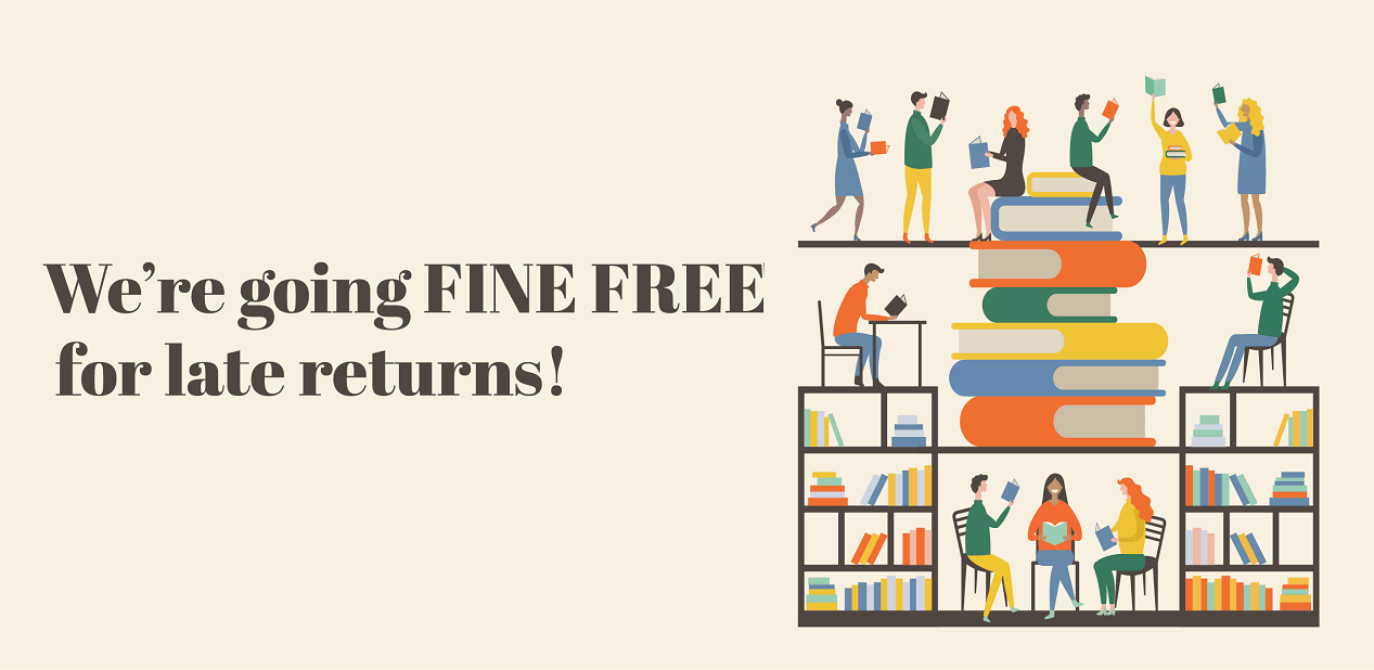 We're going fine free for late returns!